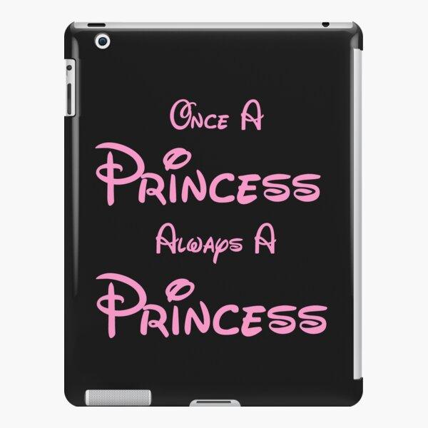 ONCE A PRINCESS ALWAYS A PRINCESS 2 iPad Snap Case