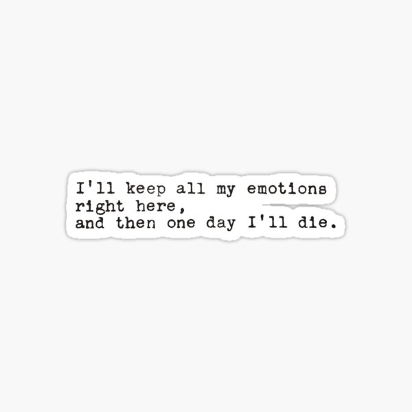 John Mulaney Emotions Quote Sticker