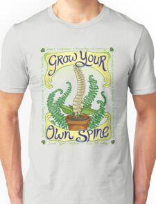 Grow Your Own Spine Unisex T-Shirt