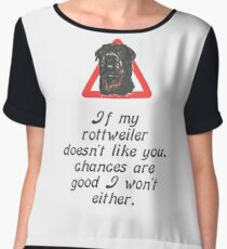 If My Rottweiler Does Not Like You Chances Are I Won't Either Chiffon Top