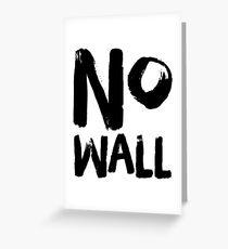 NO WALL Greeting Card