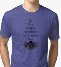 Live simply so others can simply live. Tri-blend T-Shirt