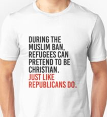 Pretend to be christian just like republicans do T-Shirt