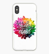 Be a Rainbow to Someone Else's Cloud iPhone Case