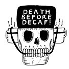 Death Before Decaf by wolfmaskart