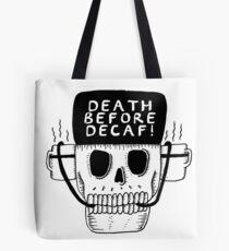 Death Before Decaf Tote Bag