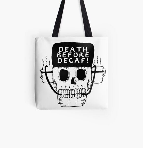 Death Before Decaf All Over Print Tote Bag