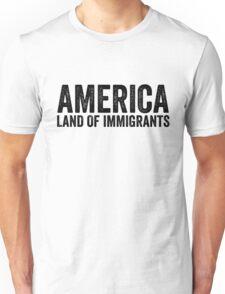 America Land Of Immigrants Resist Anti Donald Trump Unisex T-Shirt