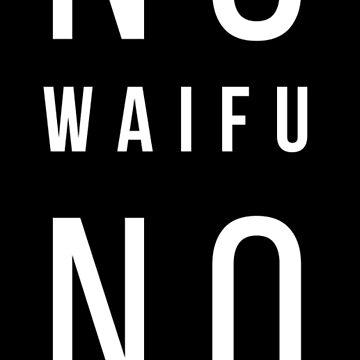 Anime - No Waifu No Laifu (Branco) by yFonteSeca