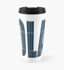 Solar energy photovoltaic panels with the word Solar Travel Mug
