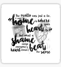 Home is where your heart is Sticker