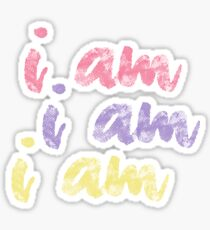 I Am, I Am, I Am Sticker