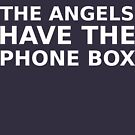 The Angels Have The Phone Box by glyphobet