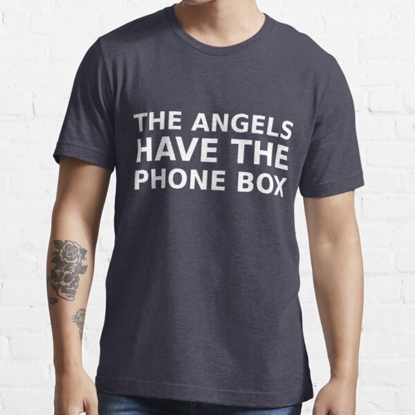 The Angels Have The Phone Box Essential T-Shirt