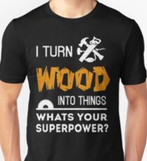 WOODWORKING SUPERPOWER TEE Slim Fit T-Shirt