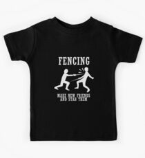 Fencing Make New Friends And Stab Them Kids Tee