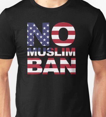 NO MUSLIM BAN Unisex T-Shirt