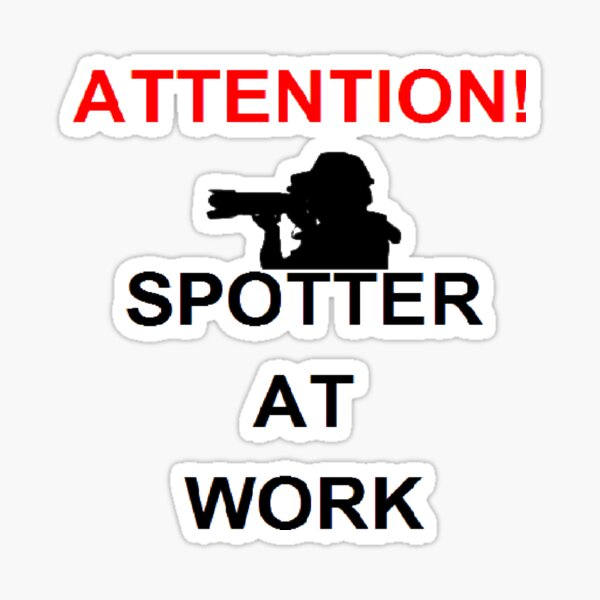 spotter at work Sticker