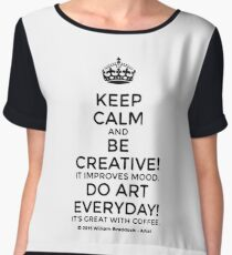 Keep Calm and Be Creative Everyday Women's Chiffon Top