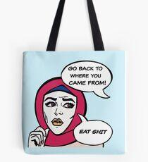 GO BACK WHERE?? Tote Bag
