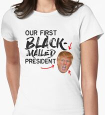 First Black-mailed President Womens Fitted T-Shirt