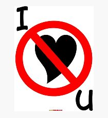 I Don't Love You - Design Photographic Print
