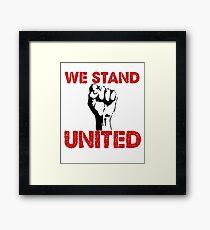 "Political Anti Trump ""We Stand United"" Framed Print"