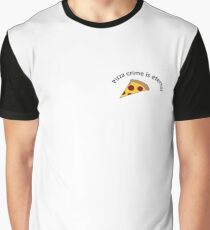 Pizza Crime is ETERNAL Graphic T-Shirt