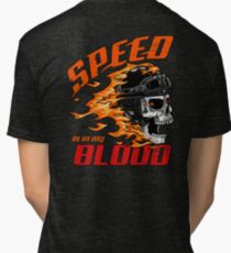 Speed is in My Blood Tri-blend T-Shirt
