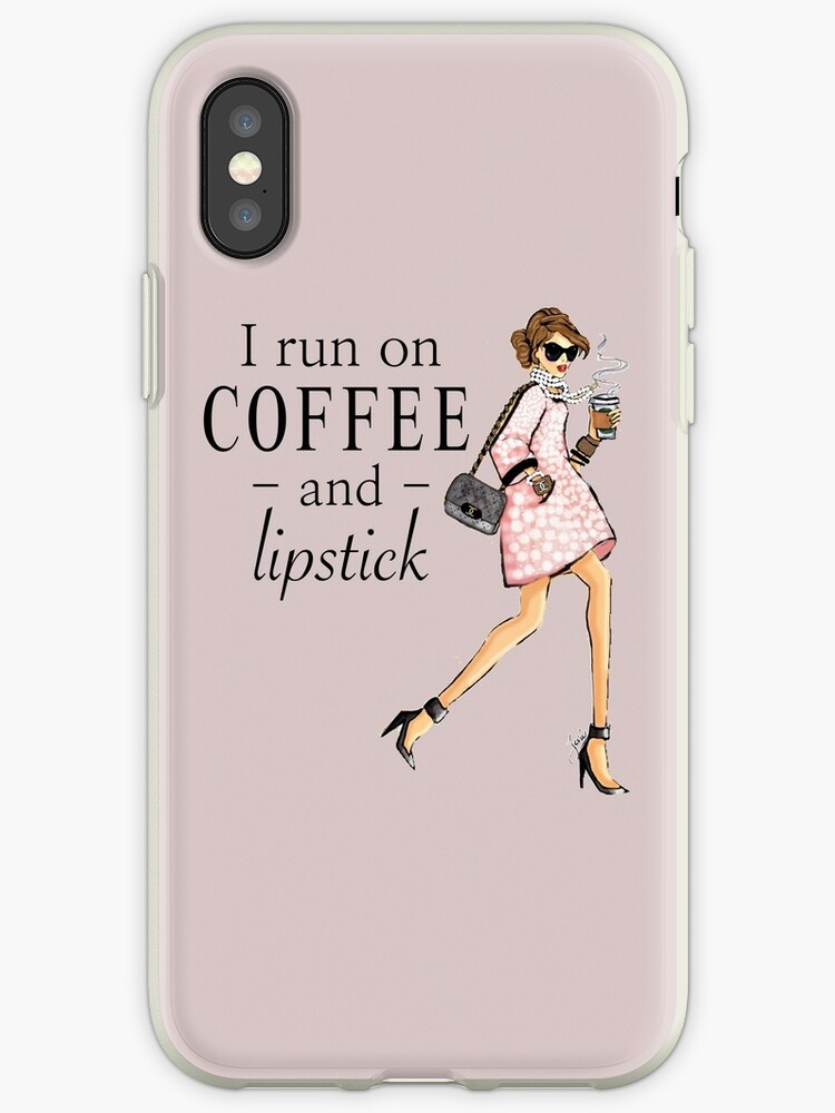 I Run On Coffee And Lipstick by Jevie Stegner