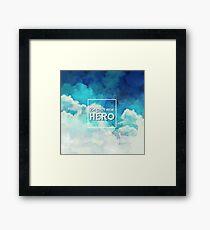 Be your own hero Framed Print
