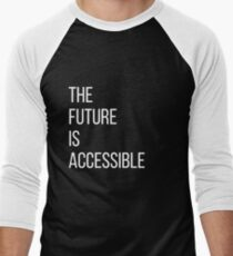 The Future Is Accessible  Men's Baseball ¾ T-Shirt