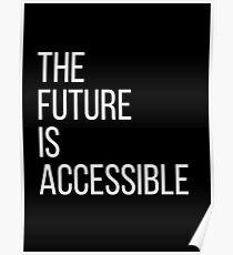 Die Zukunft ist zugänglich Poster