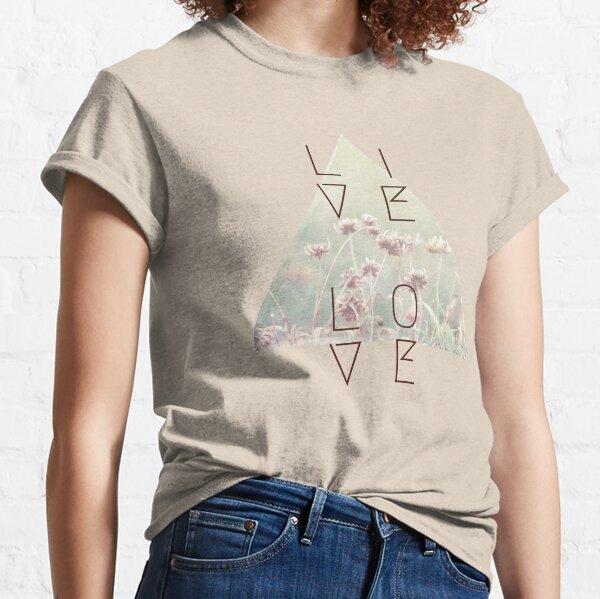 Live & Love Classic T-Shirt