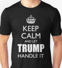 Keep Calm and Trump it T-Shirt