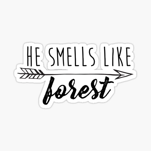 Outlaw Queen - He smells like forest - Black Sticker