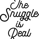 The Snuggle Is Real by boelterdesignco