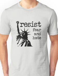 RESIST fear and hate Unisex T-Shirt