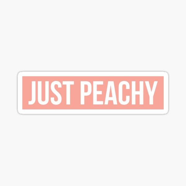 JUST PEACHY Sticker