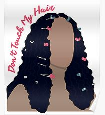 Don't Touch My Hair Poster