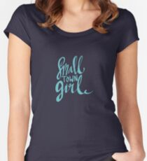 Small town girl Women's Fitted Scoop T-Shirt