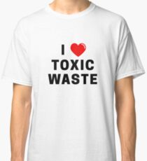 Real genius - I love toxic waste Classic T-Shirt