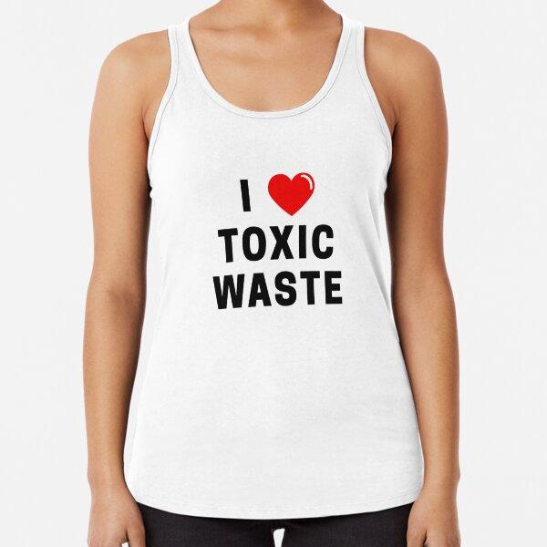 Real genius - I love toxic waste Racerback Tank Top