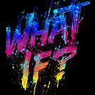 What if? by Lou Patrick Mackay