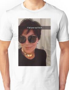 y'all poor asf Unisex T-Shirt