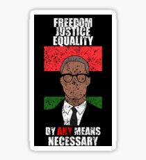 Malcom X Freedom Justice Equality By Any Means Necessary Sticker