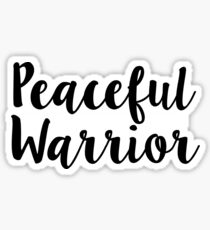 Peaceful Warrior Sticker