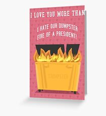 Trumpster Fire Greeting Card