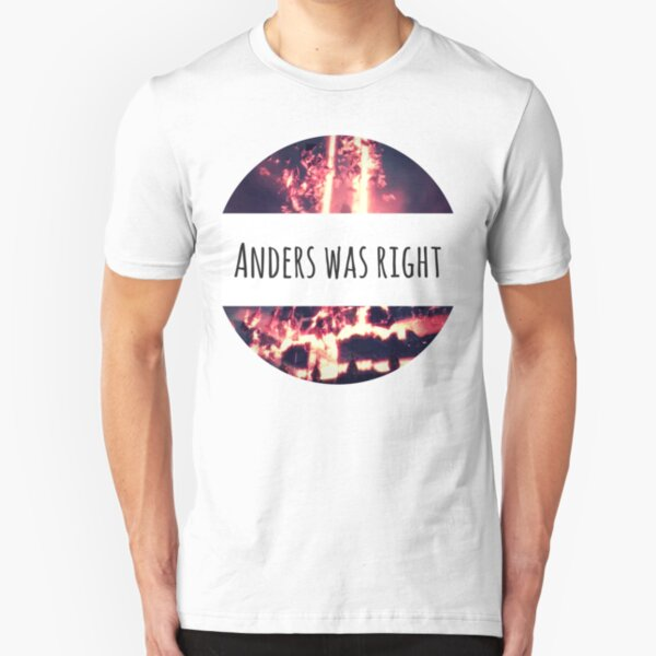 Anders Was Right Slim Fit T-Shirt