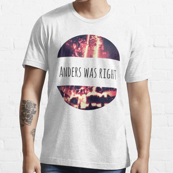 Anders Was Right Essential T-Shirt
